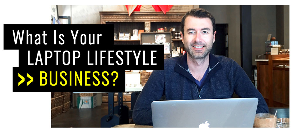 What is your laptop lifestyle business